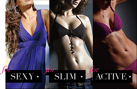 for Sexy / for Slim / for Active
